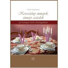 Keresztény ünnepek, ünnepi asztalok - Fülöp Zsuzsa