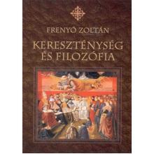 Kereszténység és filozófia - Frenyó Zoltán