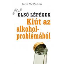 Kiút az alkoholproblémából - John McMahon