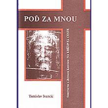 Krížová cesta - Poď za mnou - Ivančič, Tomislav