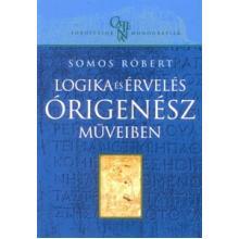 Logika és érvelés Órigenész műveiben - Somos Róbert