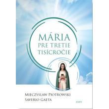 Mária pre tretie tisícročie - Mieczyslaw Piotrowski, Saverio Gae