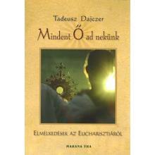 Mindent Ő ad nekünk - Tadeusz Dajczer