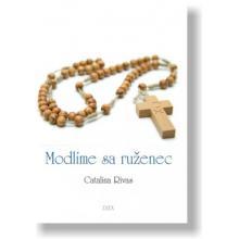 Modlíme sa ruženec - Catalina Rivas