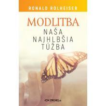 Modlitba, naša najhlbšia túžba - Ronald Rolheiser