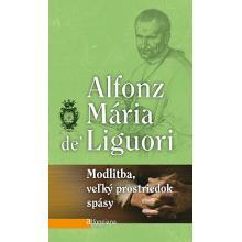 Modlitba, veľký prostriedok spásy - Alfonz Maria De Liguori
