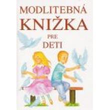 Modlitebná knižka pre deti - Igor Strýnka, Anna Kolková