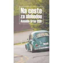 Na ceste za slobodou - Anselm Grün