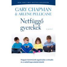 Netfüggő gyerekek - Gary Chapman & Arlene Pellican