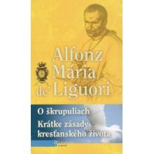 O škrupuliach, Krátke zásady kresťanského života - Alfonz Maria Liguori