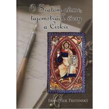 O Svätom písme, tajomstvách viery a Cirkvi - František Trstenský
