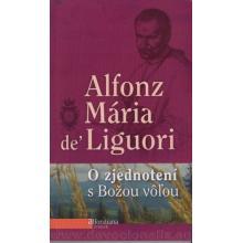 O zjednotení s Božou vôľou - Alfonz Maria De Liguori