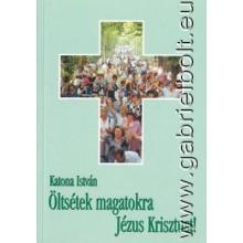 Öltsétek magatokra Jézus Krisztust - Katona István