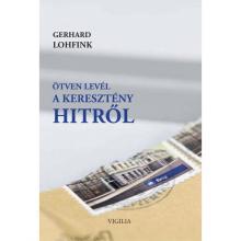 Ötven levél a keresztény hitről - Gerhard Lohfink