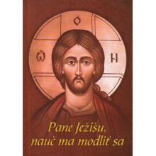 Pane Ježišu, nauč ma modliť sa