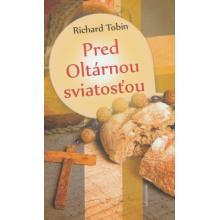 Pred Oltárnou sviatosťou - Richard Tobin