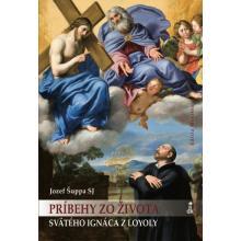 Príbehy zo života svätého Ignáca z Loyoly - Jozef Šuppa SJ