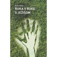 Ruka v ruke s Ježišom - Elias Vella