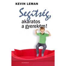 Segítség, akaratos a gyerekem! - Kevin Leman