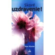 Skoré uzdravenie - Max Rösller
