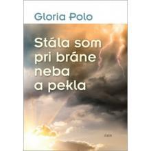 Stála som pri bráne neba a pekla - Gloria Polo