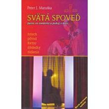Svätá Spoveď - Peter J. Matuška