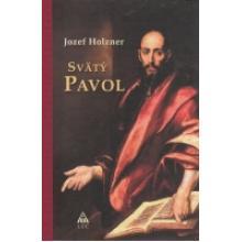 Svätý Pavol - životopis - Jozef Holzner