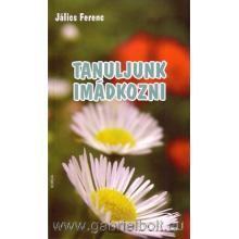 Tanuljunk imádkozni - Jálics Ferenc