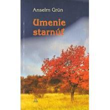 Umenie starnúť  - Anselm Grün