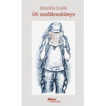Úti zsoltároskönyv - Donatella Scaiola