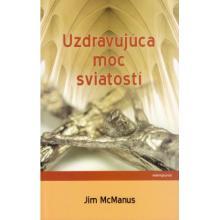Uzdravujúca moc sviatostí - Jim McManus