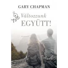 Változzunk együtt! - Gary Chapman