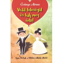 Vedd feleségül és halj meg érte! - Costanza Miriano