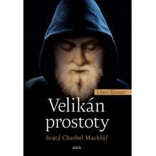 Velikán prostoty - Svätý Charbel Machlúf - Libor Rösner