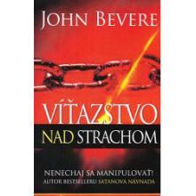 Víťazstvo nad strachom - John Bevere