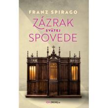 Zázrak svätej spovede - Franz Spirago