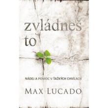 Zvládneš to - Max Lucado
